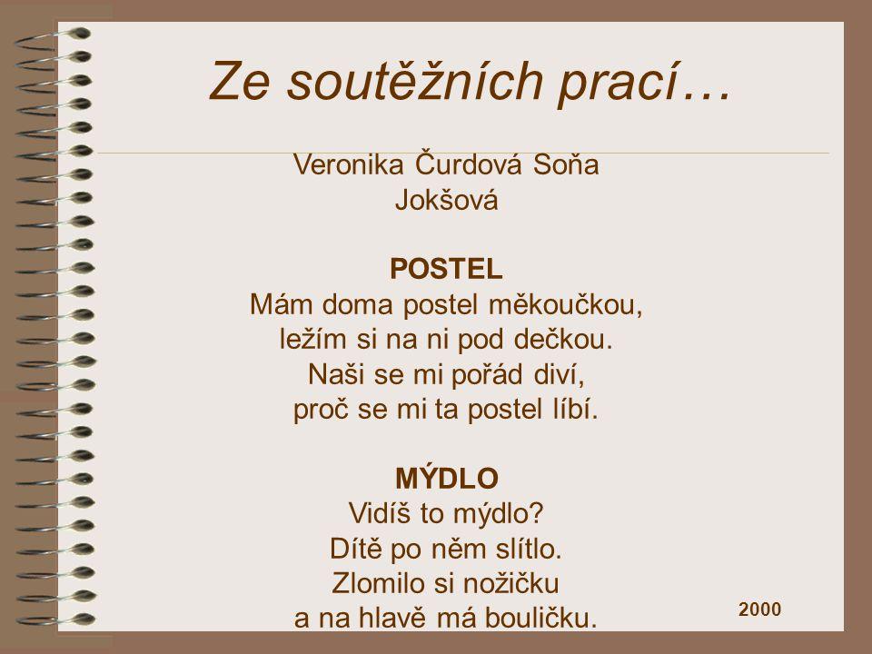 Ze soutěžních prací… Veronika Čurdová Soňa Jokšová POSTEL