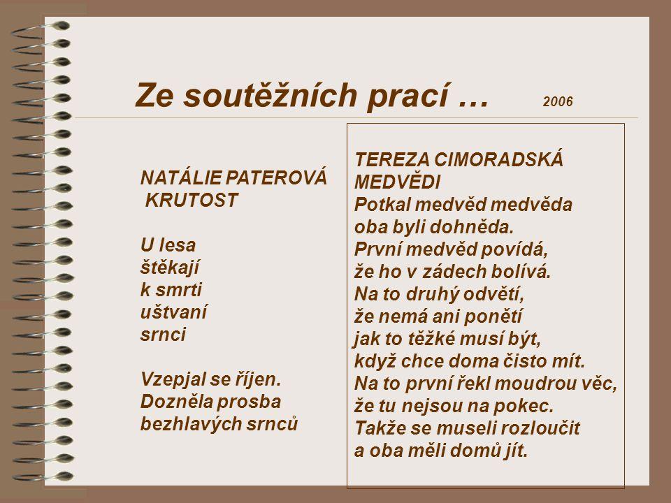 Ze soutěžních prací … TEREZA CIMORADSKÁ MEDVĚDI NATÁLIE PATEROVÁ
