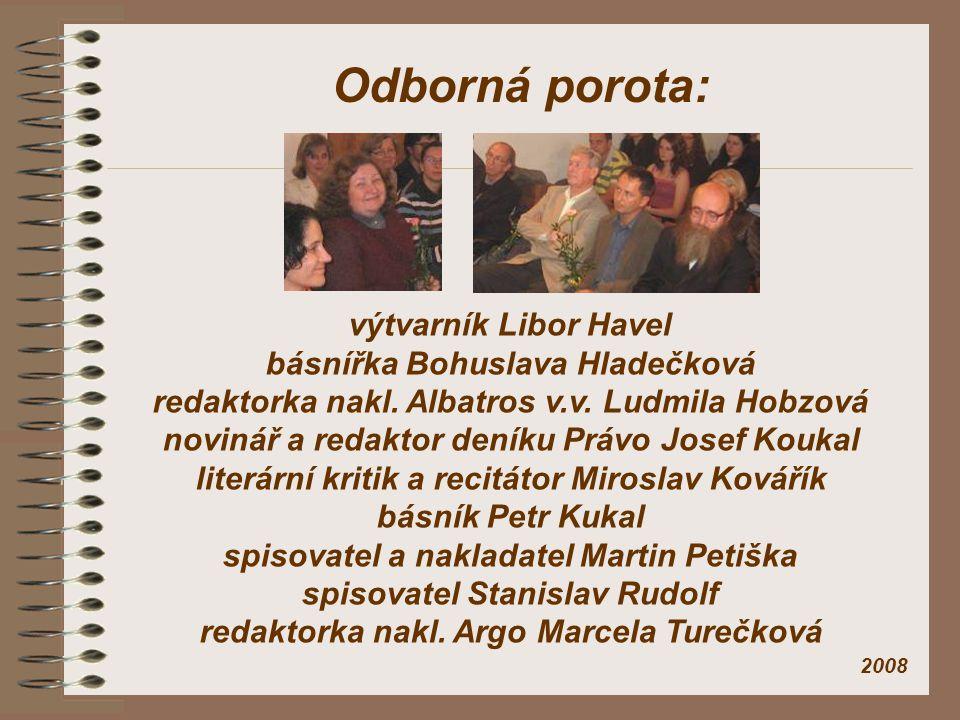 Odborná porota: výtvarník Libor Havel básnířka Bohuslava Hladečková