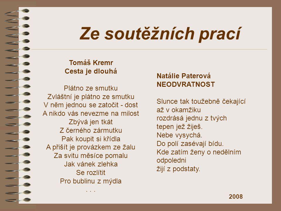 Ze soutěžních prací Tomáš Kremr Cesta je dlouhá Plátno ze smutku