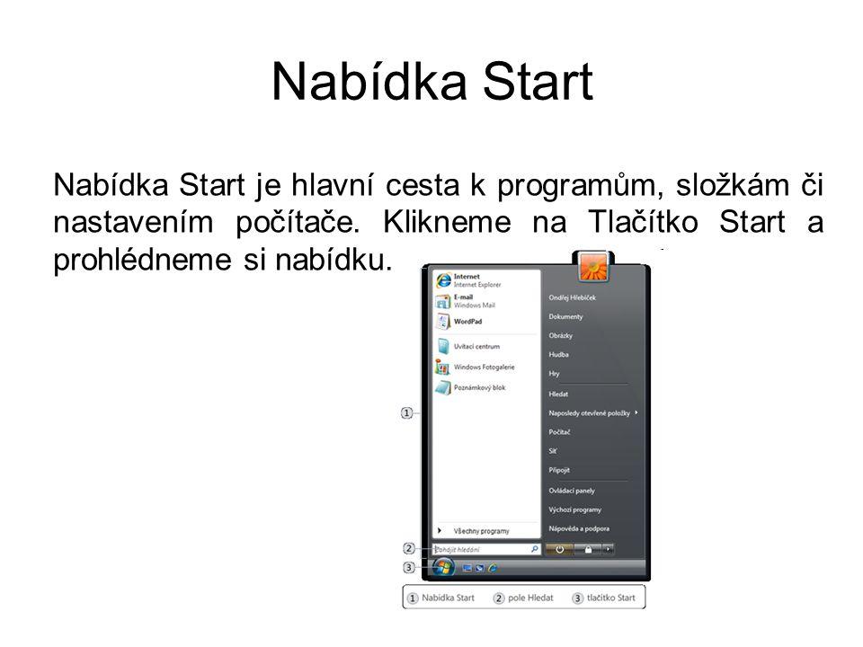 Nabídka Start Nabídka Start je hlavní cesta k programům, složkám či nastavením počítače.