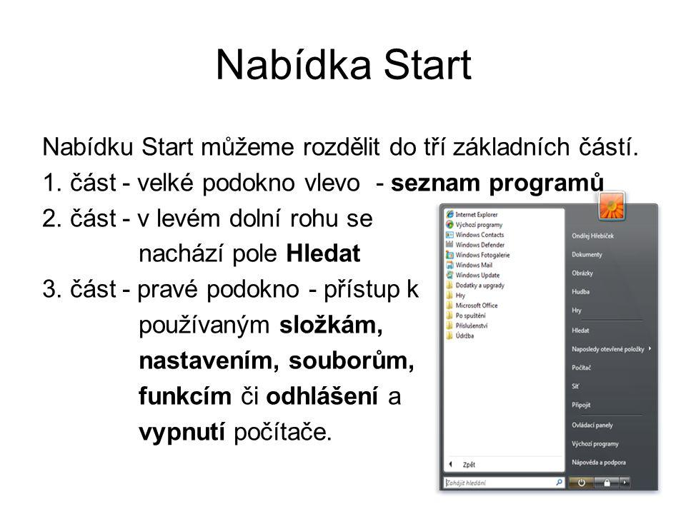 Nabídka Start Nabídku Start můžeme rozdělit do tří základních částí.