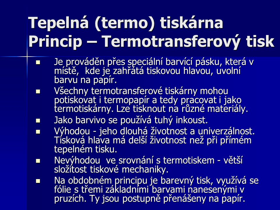 Tepelná (termo) tiskárna Princip – Termotransferový tisk