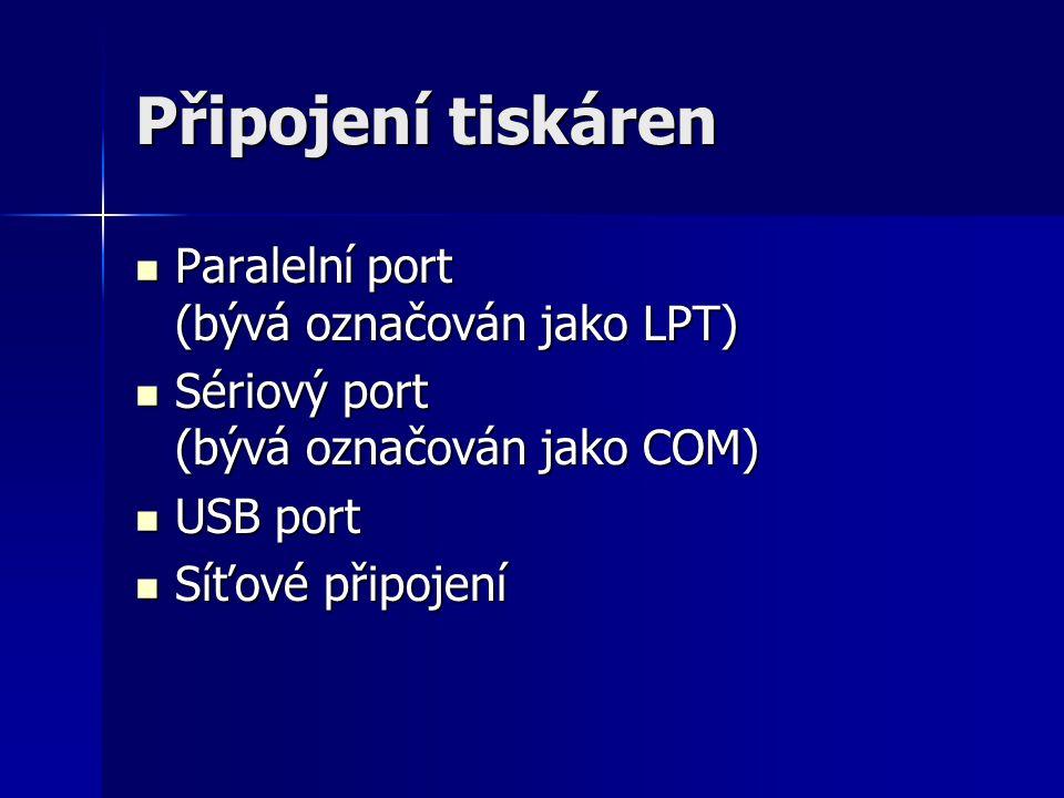 Připojení tiskáren Paralelní port (bývá označován jako LPT)