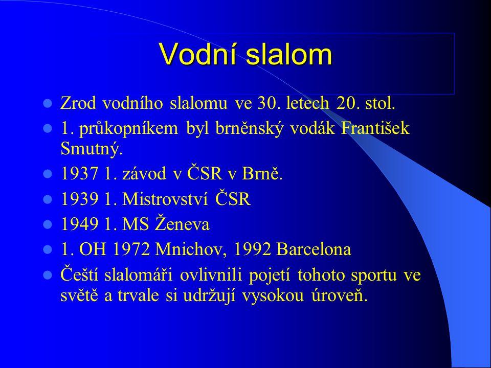 Vodní slalom Zrod vodního slalomu ve 30. letech 20. stol.