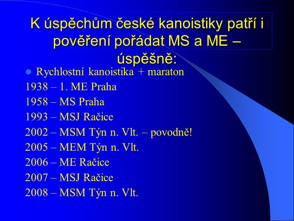 K úspěchům české kanoistiky patří i pověření pořádat MS a ME – úspěšně: