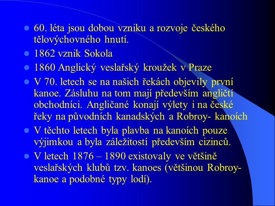 60. léta jsou dobou vzniku a rozvoje českého tělovýchovného hnutí.