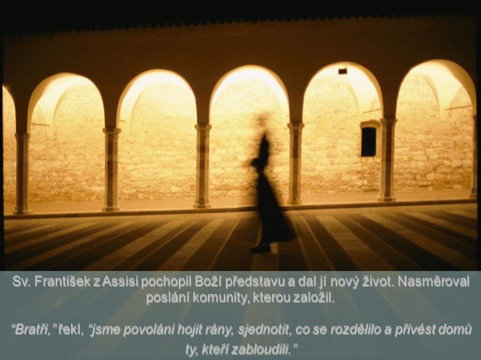 Sv. František z Assisi pochopil Boží představu a dal jí nový život