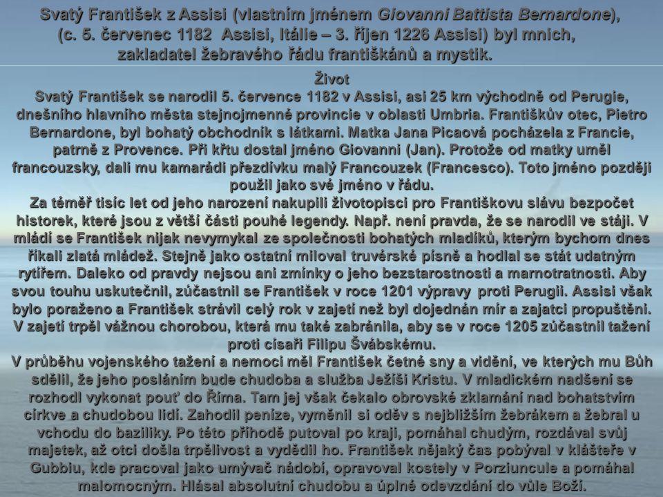 (c. 5. červenec 1182 Assisi, Itálie – 3. říjen 1226 Assisi) byl mnich,