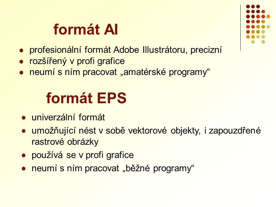 formát AI formát EPS profesionální formát Adobe Illustrátoru, precizní