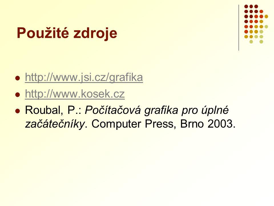 Použité zdroje http://www.jsi.cz/grafika http://www.kosek.cz