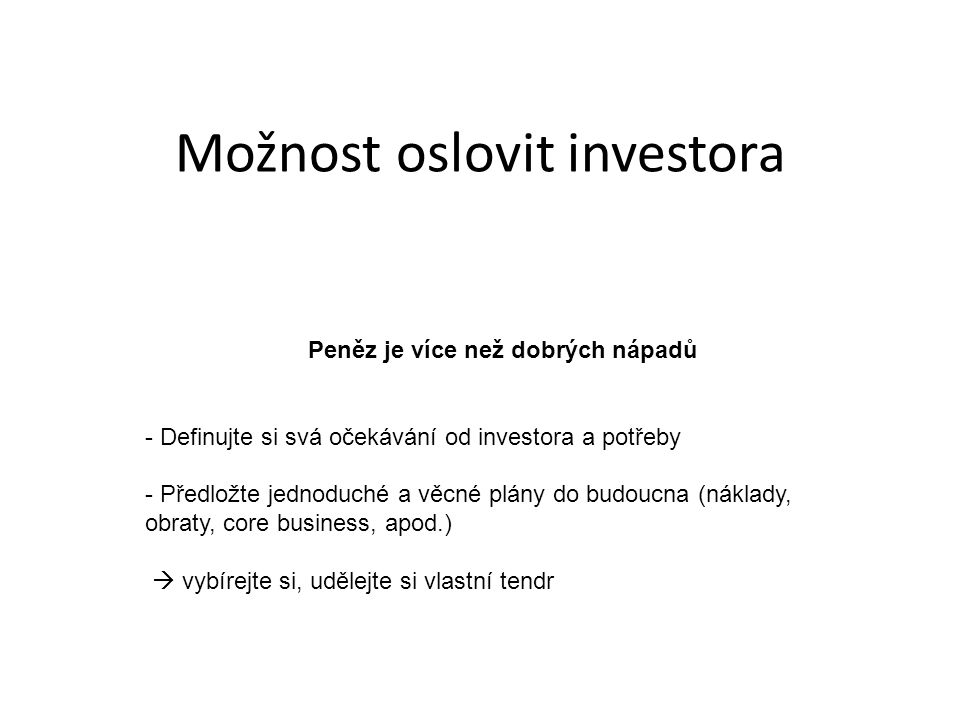 Možnost oslovit investora