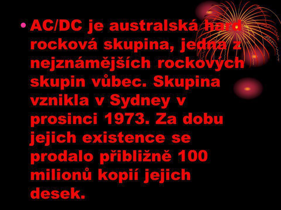 AC/DC je australská hard rocková skupina, jedna z nejznámějších rockových skupin vůbec.