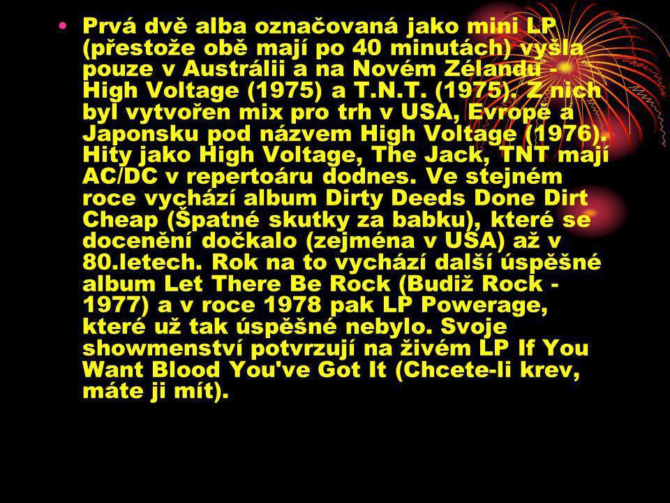 Prvá dvě alba označovaná jako mini LP (přestože obě mají po 40 minutách) vyšla pouze v Austrálii a na Novém Zélandu - High Voltage (1975) a T.N.T.