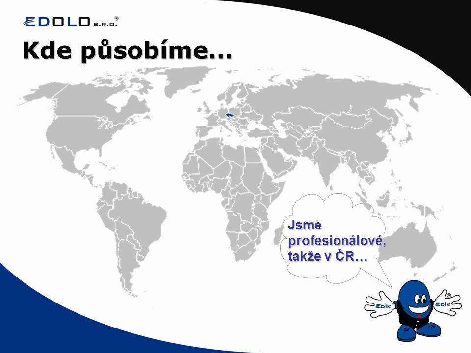 Kde působíme… Jsme profesionálové, takže v ČR…