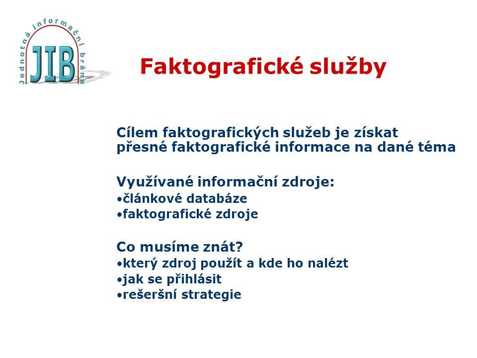 Faktografické služby Cílem faktografických služeb je získat přesné faktografické informace na dané téma.
