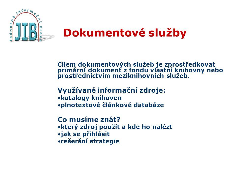 Dokumentové služby Využívané informační zdroje: Co musíme znát