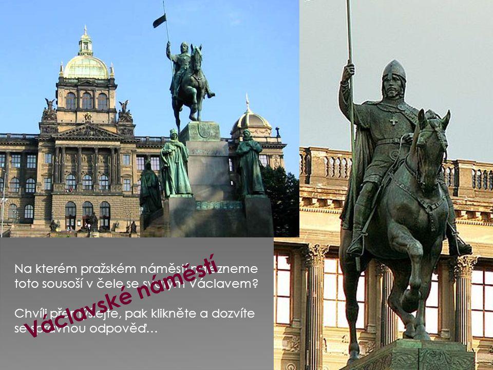 Na kterém pražském náměstí nalezneme toto sousoší v čele se svatým Václavem