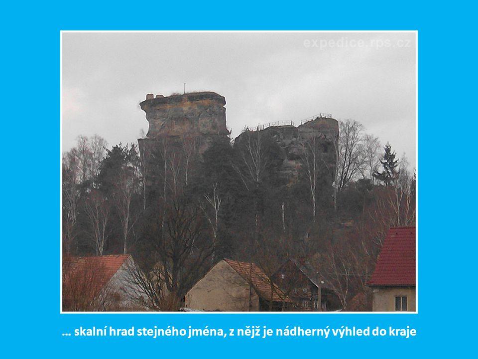 … skalní hrad stejného jména, z nějž je nádherný výhled do kraje