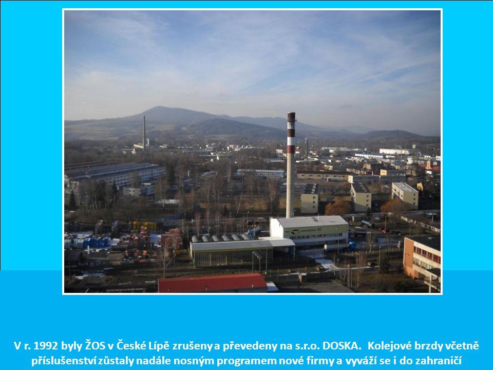 V r. 1992 byly ŽOS v České Lípě zrušeny a převedeny na s. r. o. DOSKA