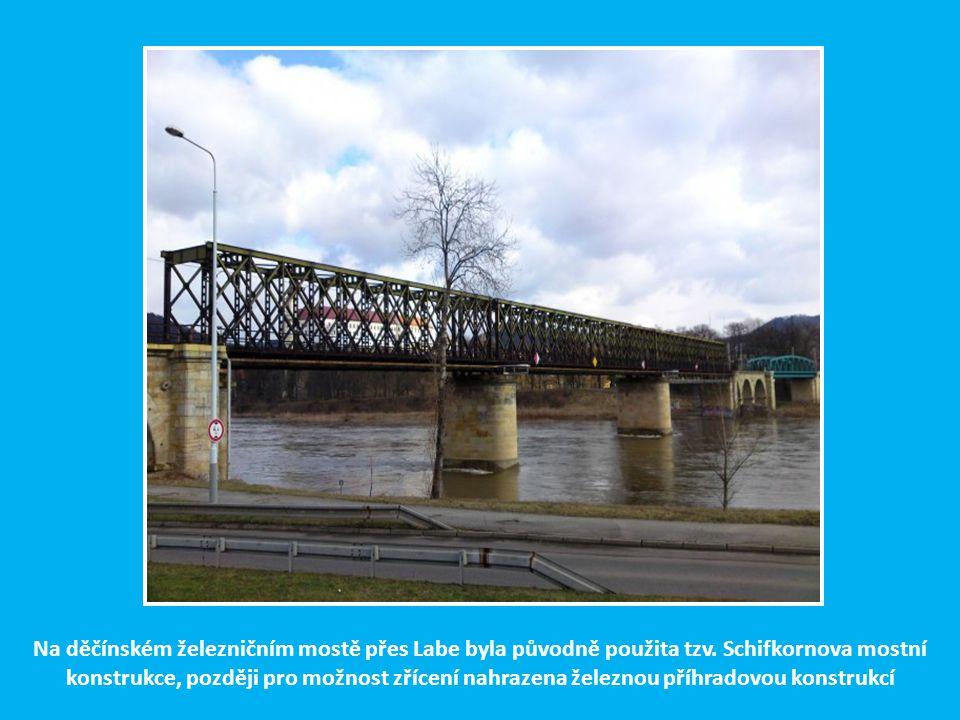 Na děčínském železničním mostě přes Labe byla původně použita tzv