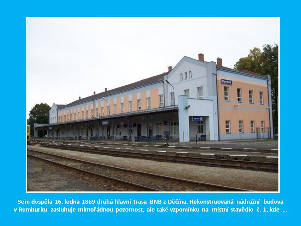 Sem dospěla 16. ledna 1869 druhá hlavní trasa BNB z Děčína