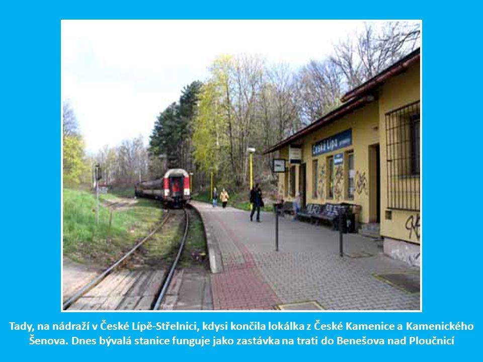 Tady, na nádraží v České Lípě-Střelnici, kdysi končila lokálka z České Kamenice a Kamenického Šenova.