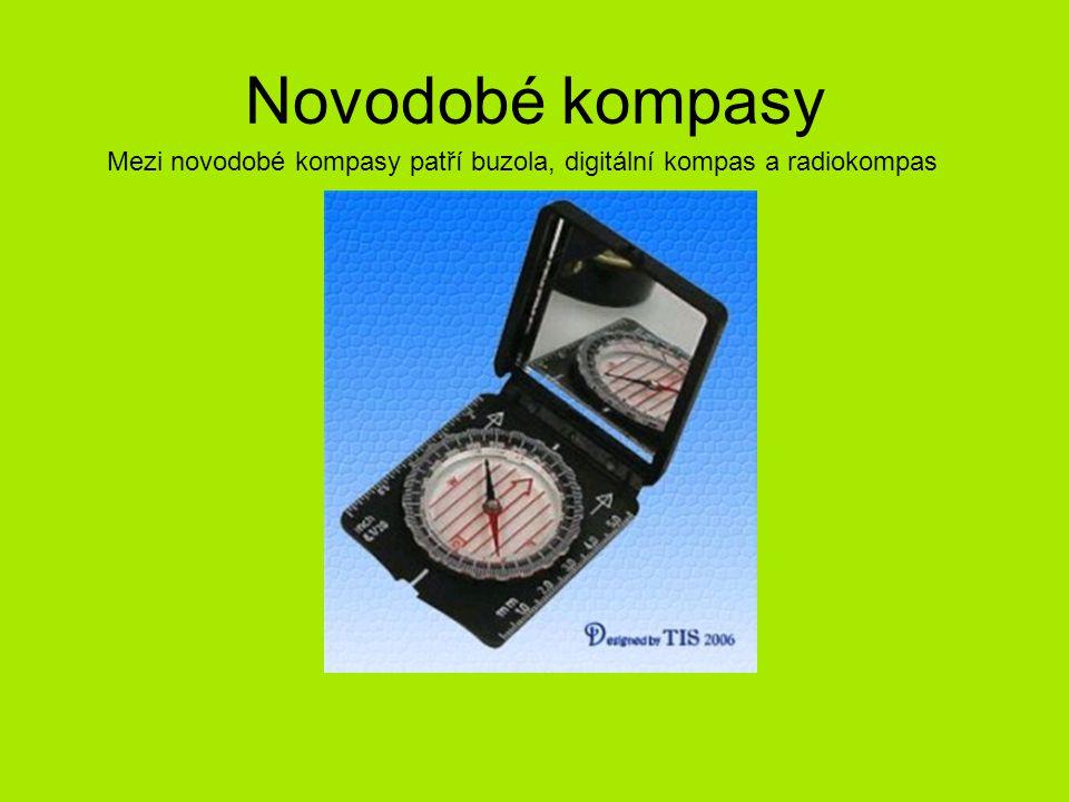 Mezi novodobé kompasy patří buzola, digitální kompas a radiokompas