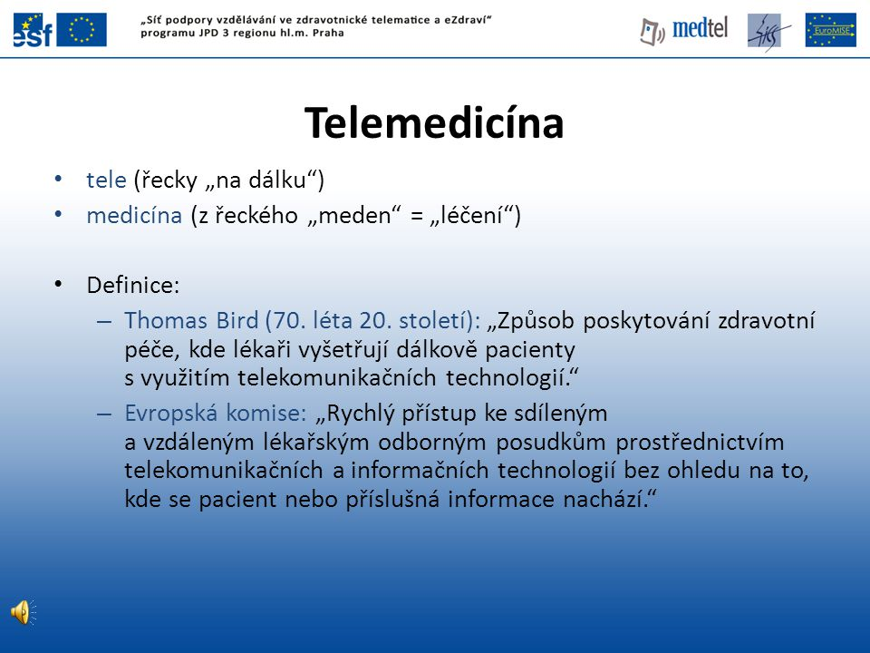 """Telemedicína tele (řecky """"na dálku )"""