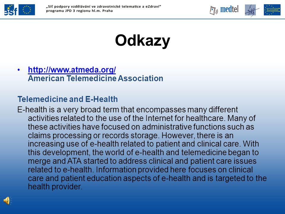 Odkazy http://www.atmeda.org/ American Telemedicine Association