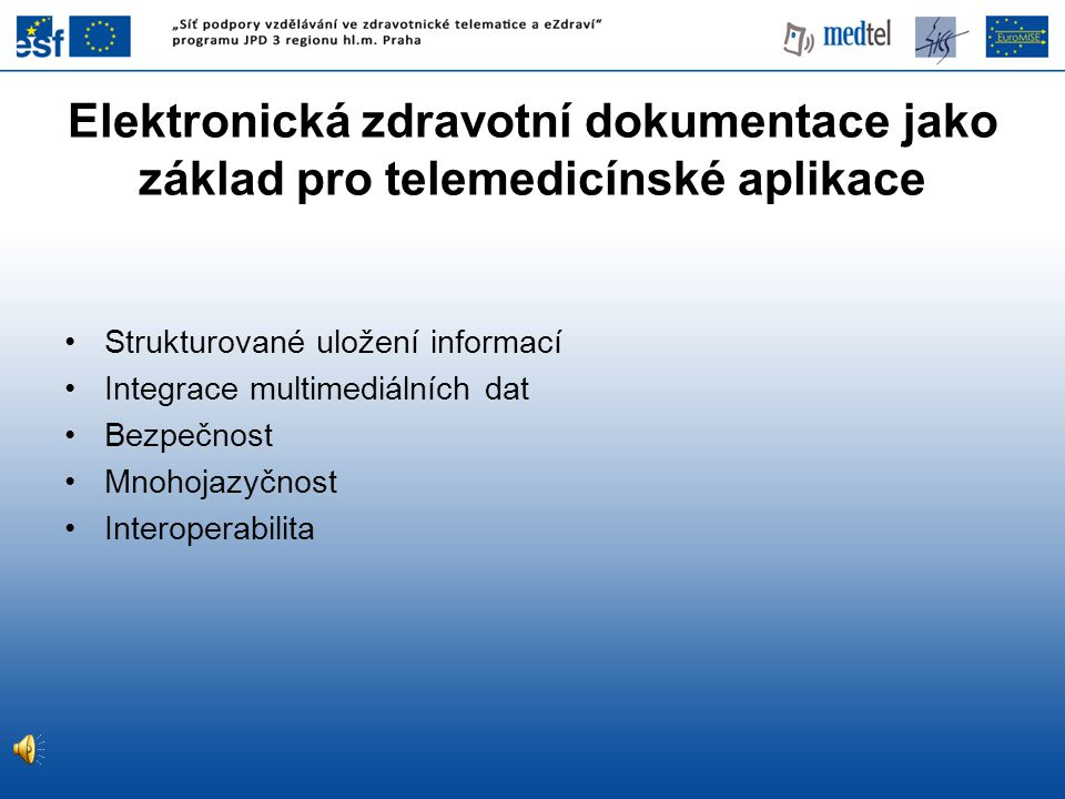 Elektronická zdravotní dokumentace jako základ pro telemedicínské aplikace