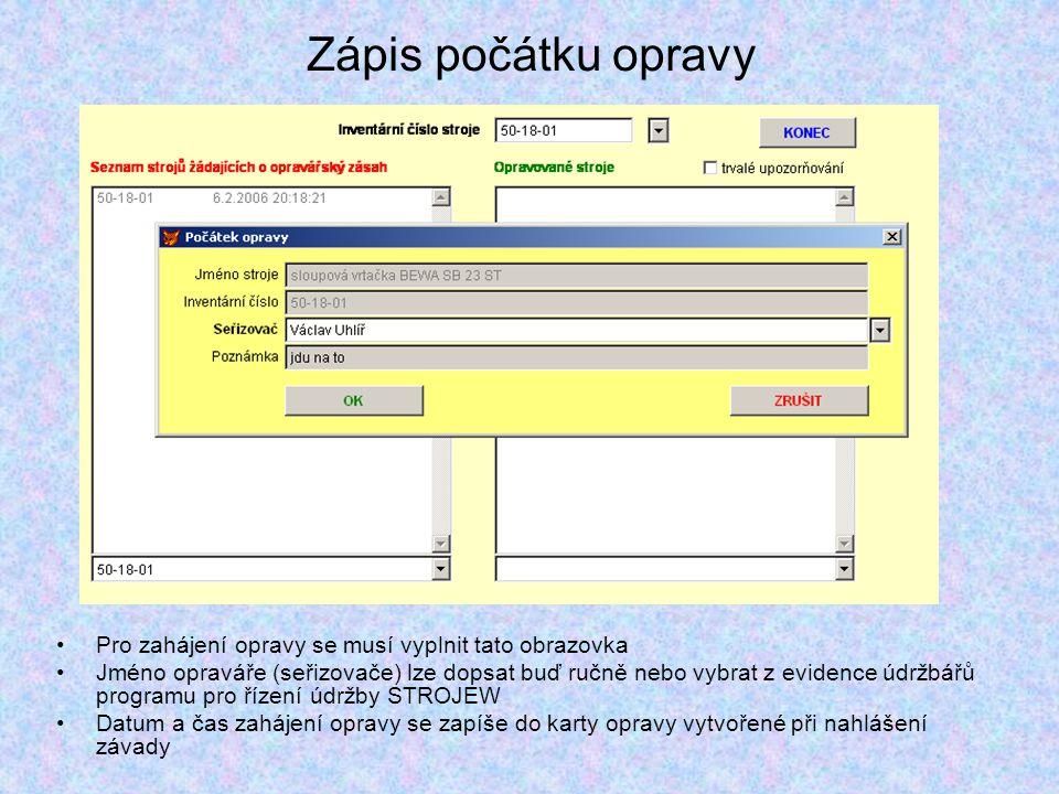 Zápis počátku opravy Pro zahájení opravy se musí vyplnit tato obrazovka.
