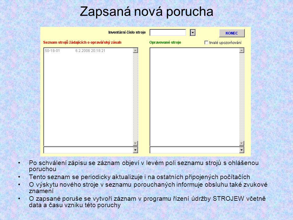 Zapsaná nová porucha Po schválení zápisu se záznam objeví v levém poli seznamu strojů s ohlášenou poruchou.