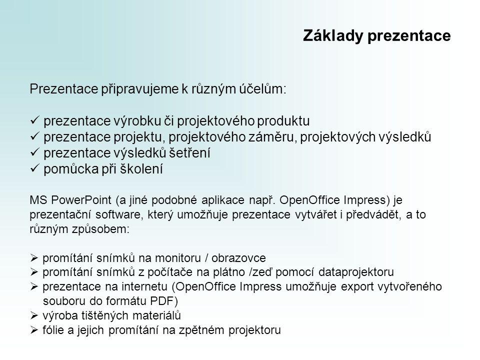 Základy prezentace Prezentace připravujeme k různým účelům: