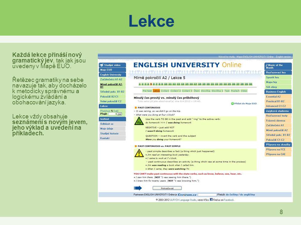 Lekce Každá lekce přináší nový gramatický jev, tak jak jsou uvedeny v Mapě EUO.