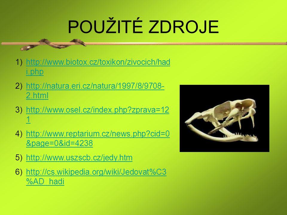 POUŽITÉ ZDROJE http://www.biotox.cz/toxikon/zivocich/hadi.php