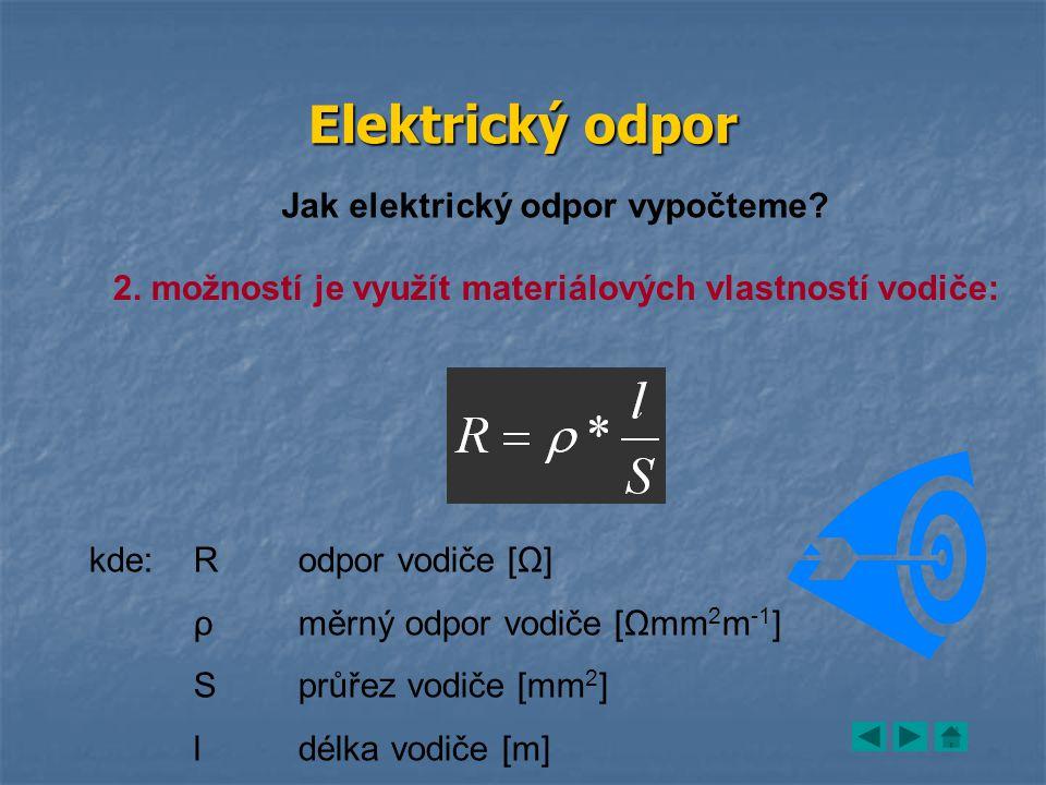 Elektrický odpor Jak elektrický odpor vypočteme