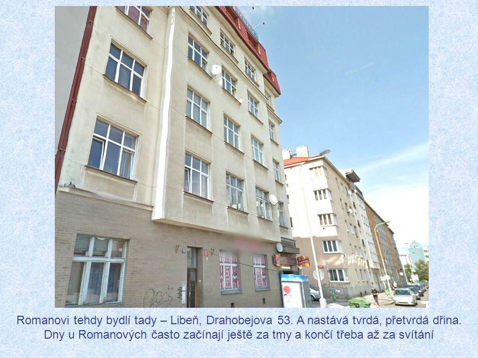 Romanovi tehdy bydlí tady – Libeň, Drahobejova 53