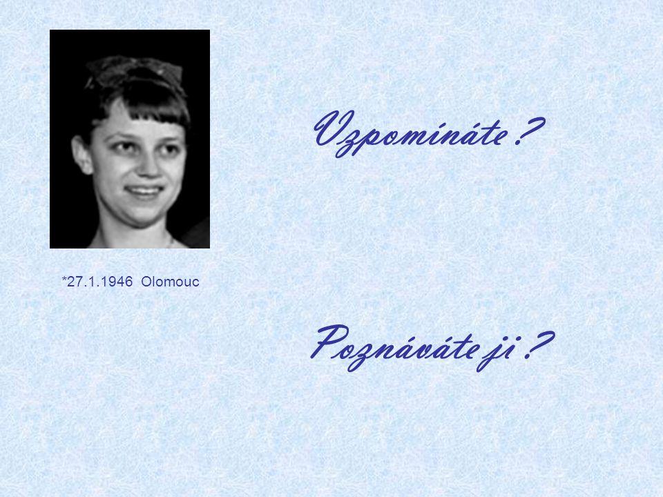 Vzpomínáte *27.1.1946 Olomouc Poznáváte ji
