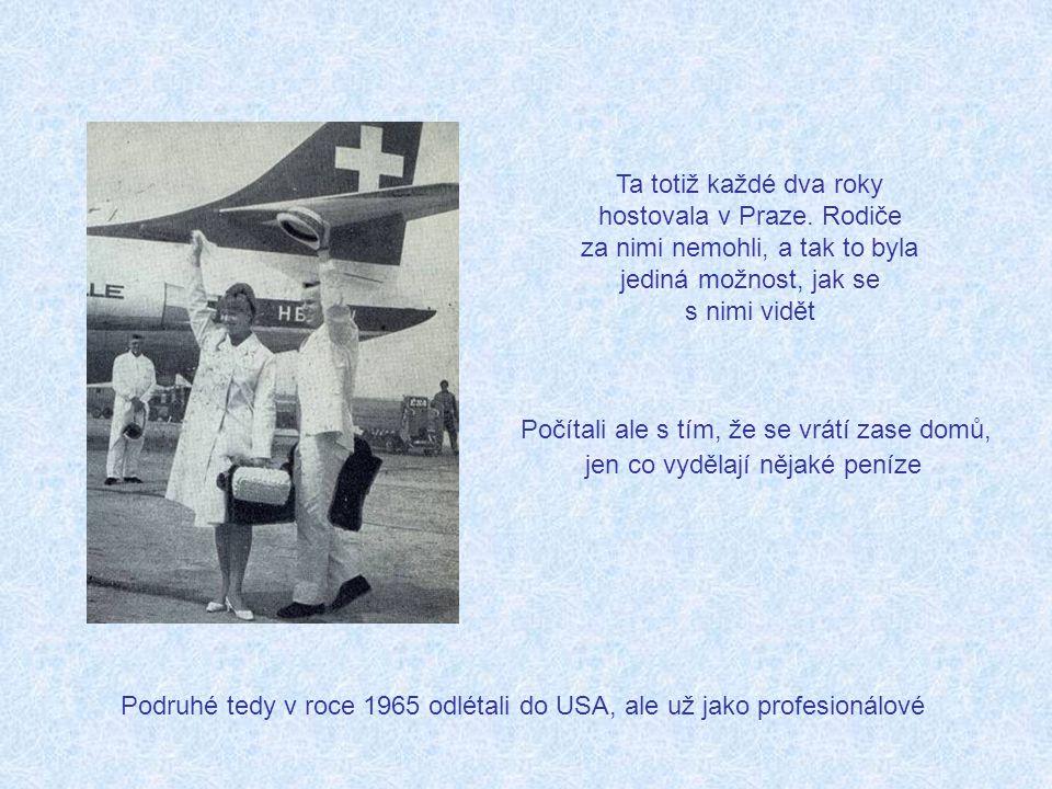 Podruhé tedy v roce 1965 odlétali do USA, ale už jako profesionálové