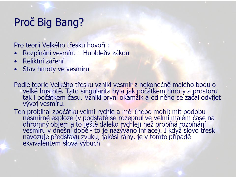 Proč Big Bang Pro teorii Velkého třesku hovoří :