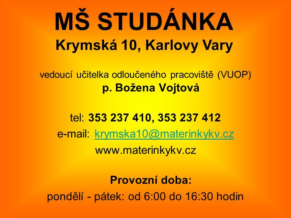 MŠ STUDÁNKA Krymská 10, Karlovy Vary tel: 353 237 410, 353 237 412