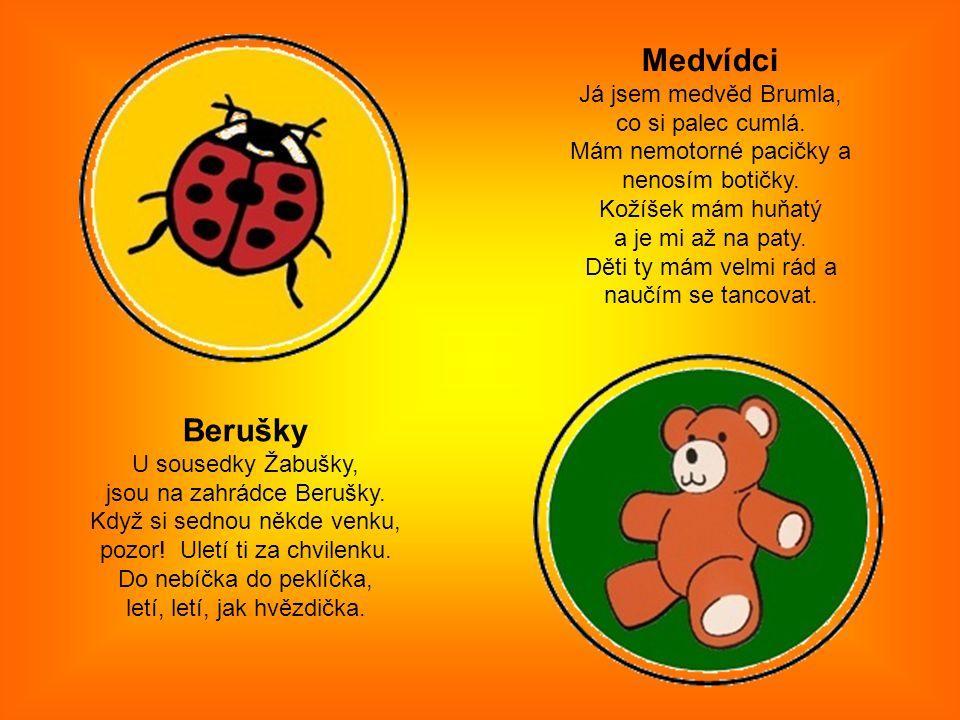 Medvídci Berušky Já jsem medvěd Brumla, co si palec cumlá.