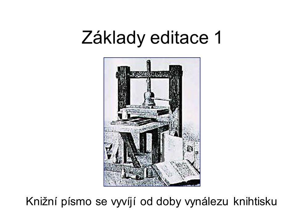 Knižní písmo se vyvíjí od doby vynálezu knihtisku