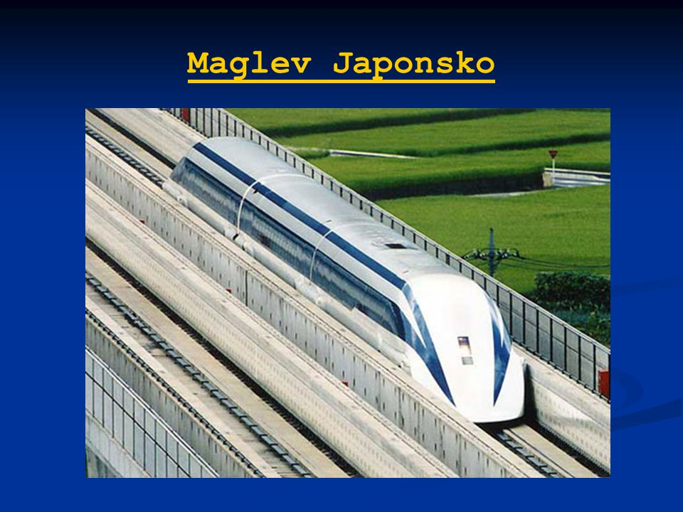 Maglev Japonsko http://images.businessweek.com/ss/09/03/0306_speed_trains/3.htm