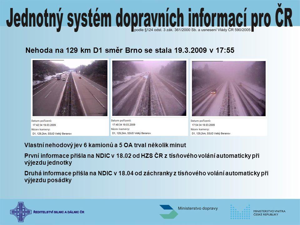 Nehoda na 129 km D1 směr Brno se stala 19.3.2009 v 17:55
