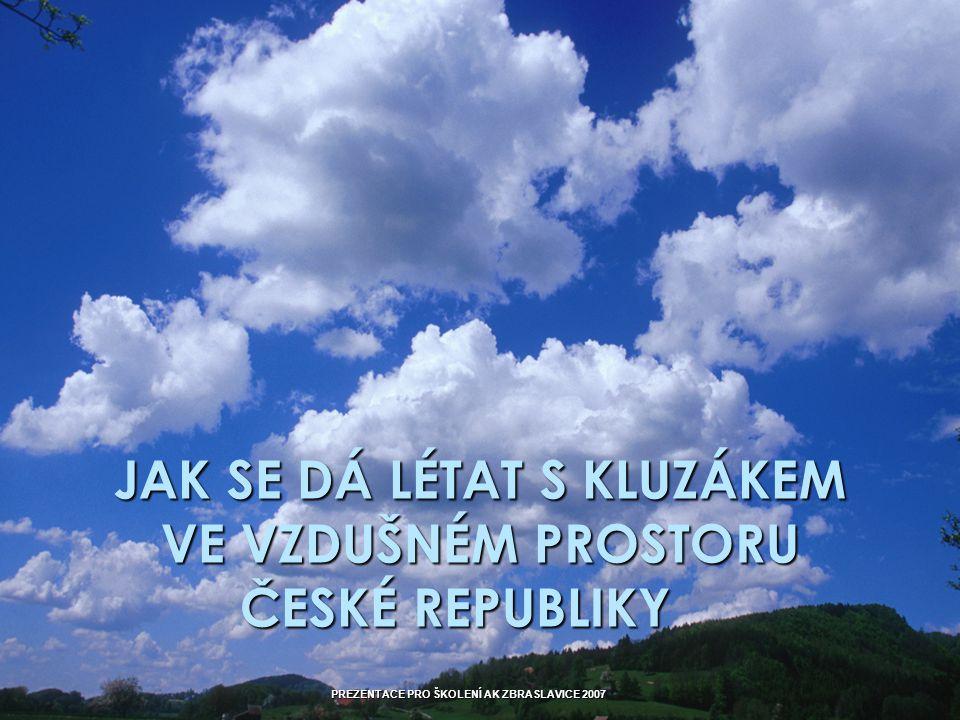 JAK SE DÁ LÉTAT S KLUZÁKEM VE VZDUŠNÉM PROSTORU ČESKÉ REPUBLIKY