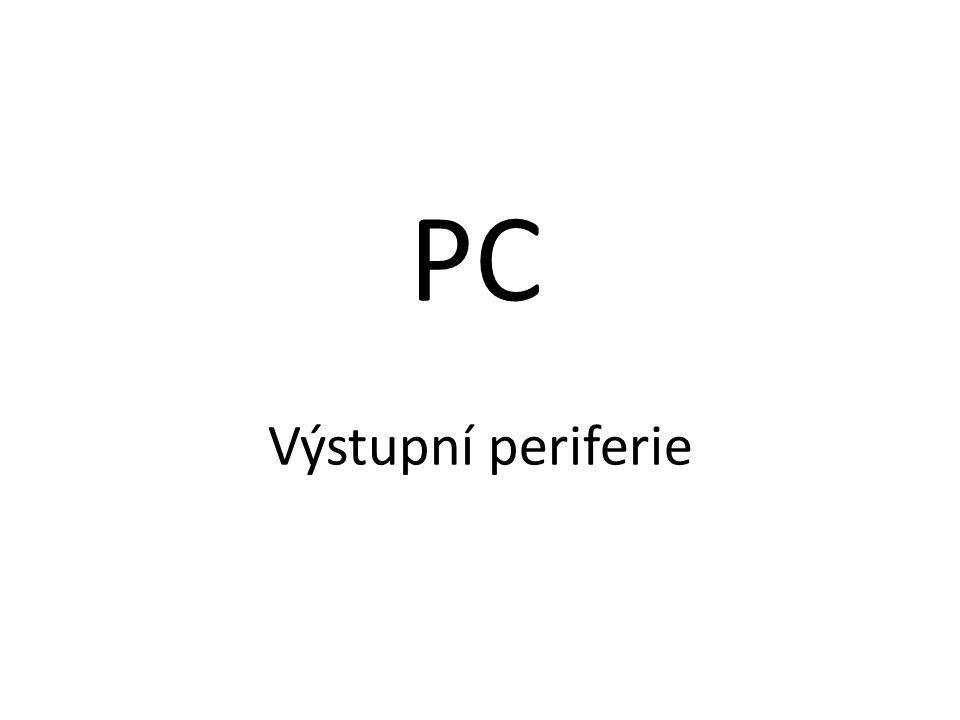 PC Výstupní periferie
