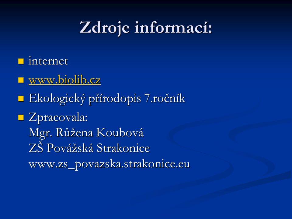 Zdroje informací: internet www.biolib.cz