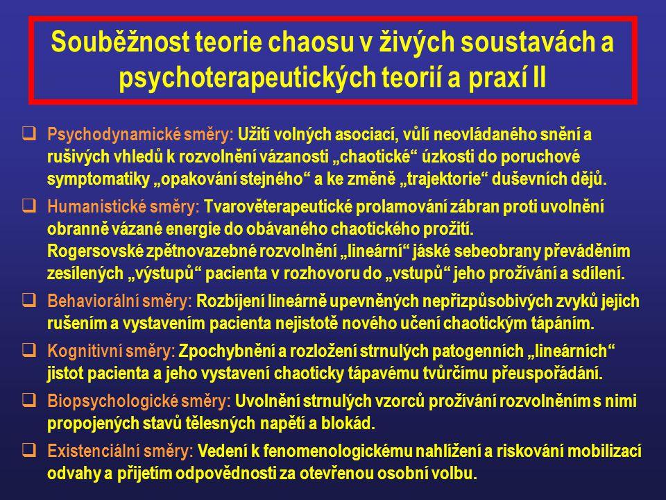Souběžnost teorie chaosu v živých soustavách a psychoterapeutických teorií a praxí II